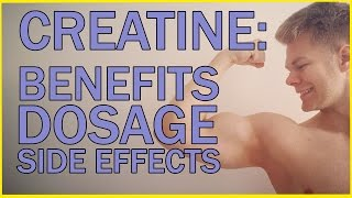 how does creatine work benefits side effects dosage