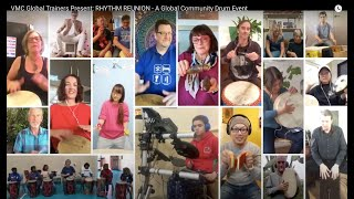 VMC Global Trainers Present: RHYTHM REUNION - A Global Community Drum Event