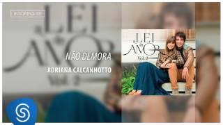 Não Demora - Adriana Calcanhoto (Áudio Oficial) [Trilha da novela A Lei do Amor]