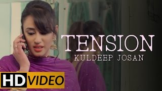 Kuldeep Josan | Tension | Brand New Punjabi Song 2015