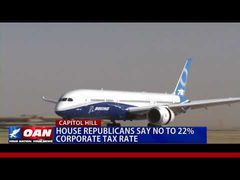 House Republicans Say No to 22% Corporate Tax Rate