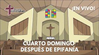 Cuarto Domingo después de Epifanía, Cristo El Salvador LCMS Del Rio, TX