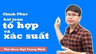 Chinh phục bài toán tổ hợp và xác suất - Ngô Vương Minh