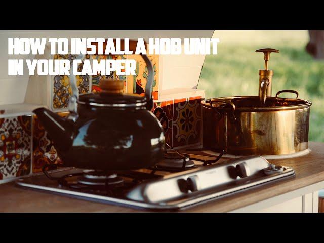 How To Install A Dometic/Smev Hob Unit