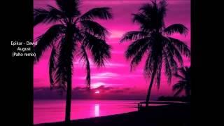 Epikur - David August ( Pako Remix )