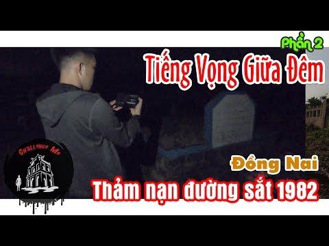 Tiếng vọng giữa đêm tại Nghĩa trang Đường Sắt 17.03.1982 - Trảng Bom, Đồng Nai