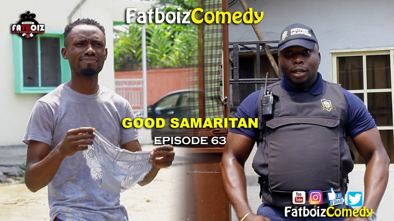 GOOD SAMARITAN (FATBOIZCOMEDY EP63)