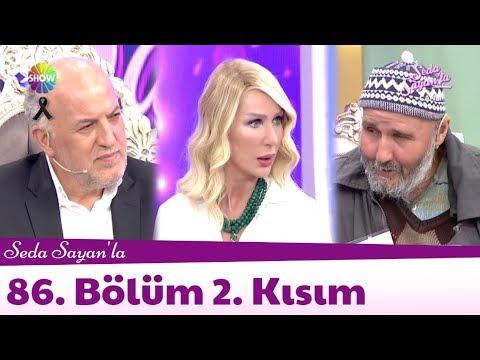 Seda Sayan'la 86. Bölüm 2. Kısım | 17 Mayıs 2018