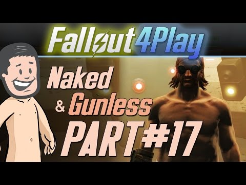 Fallout 4 Naked & Gunless - #17 The Finale!!!