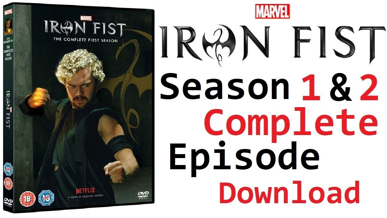 Download How to download Marvel's Iron Fist Season-1 & 2 All Episodes