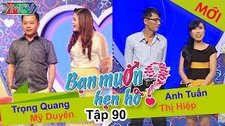 BẠN MUỐN HẸN HÒ - Tập 90 | Trọng Quang - Mỹ Duyên | Anh Tuấn - Thị Hiệp | 26/07/2015