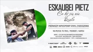 Eskaubei, Pietz - Co by się nie działo ft. Peerzet