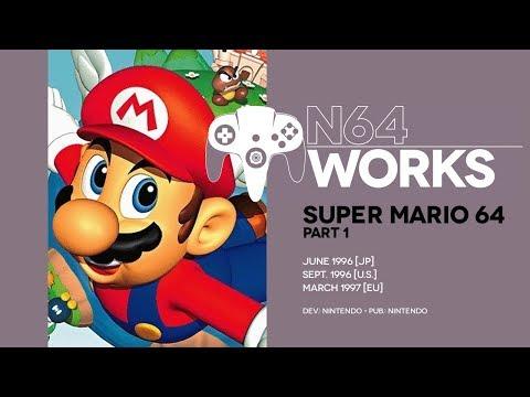 Super Mario 64 retrospective: Mario gets thicc | N64 Works Episode 001, Pt. 1
