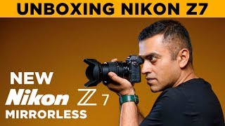 Nikon Z7 Mirrorless Unboxing | GMax Studios | Nikon India | 4K