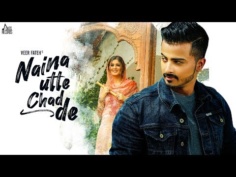 Naina Utte Chad De | (Full HD) |  Veer Fateh |  New Punjabi Songs 2019 | Jass Records