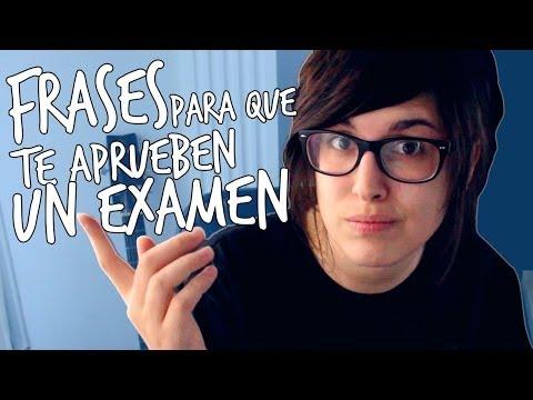 Frases Para Que Te Aprueben Un Examen Yellowmellow Youtube