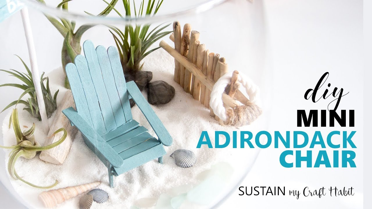 How To Make The Cutest Diy Mini Adirondack Chairs For A Beach Themed Fairy Garden Terrarium