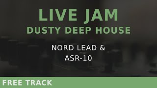 dusty deep house nord lead chords and asr 10