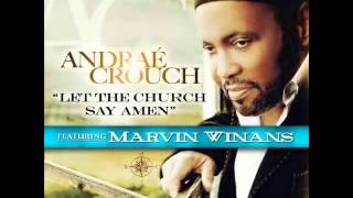 Let The Church Say Amen extended   Andrae Crouch feat  Marvin Winans