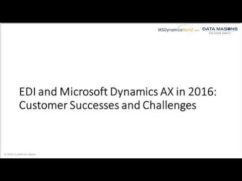 EDI and Dynamics AX in 2016   Customer Successes and Challenges