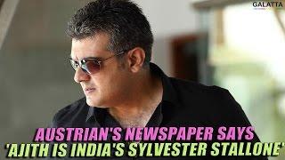 Austrian's Media Says 'Ajith Is India's Sylvester Stallone' | #Thala57