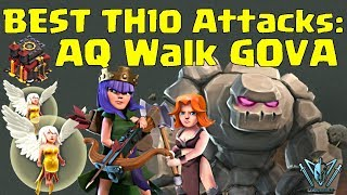 Best TH10 Attack: AQ Walk Gova | 3 Star Ring Bases | 3 Star TH10 | Clash of Clans with Leonidas!
