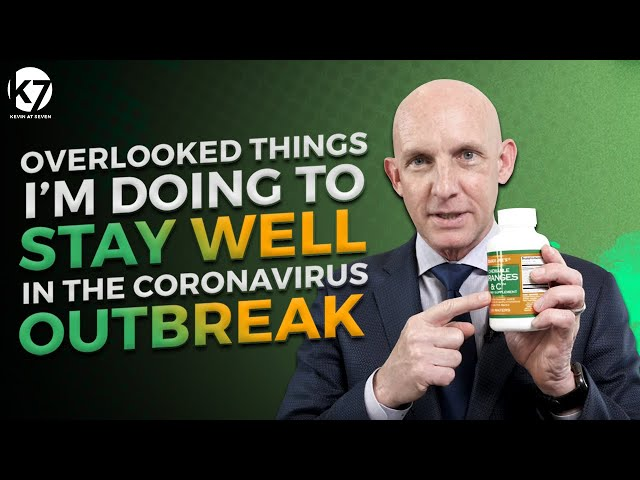 OVERLOOKED THINGS I'M DOING TO STAY WELL IN THE CORONAVIRUS OUTBREAK - KEVIN@SEVEN