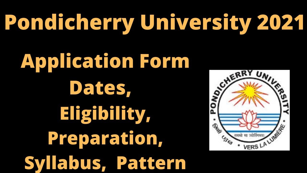 Pondicherry University 2021 Application Dates Eligibility Pattern Syllabus