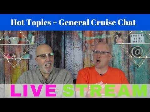 ((( REPLAY ))) LIVE : Hot Topics + General Cruise Chat ((( REPLAY ))) [Ep22]