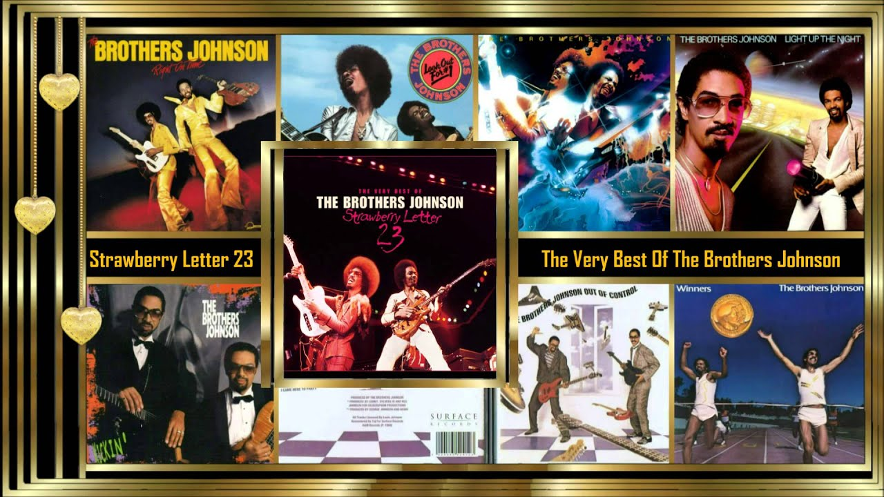 the brothers johnson strawberry letter 23 strawberry letter 23 the best of the brothers 52143