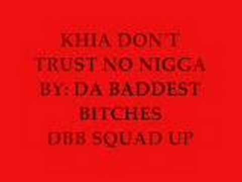 DONT TRUST NO NIGGA BY KHIA