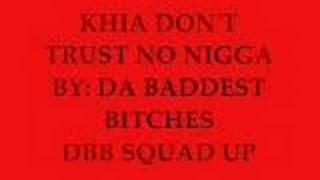 DONT TRUST NO NIGGA BY KHIA