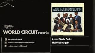 Abdel Gadir Salim - Mal Wa Ihtagab