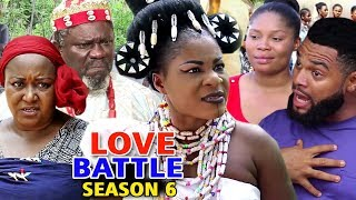 LOVE BATTLE SEASON 6 - (New Movie) 2019 Latest Nigerian Nollywood Movie Full HD