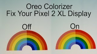 Fix the Flat Color on the Pixel 2 XL Easily With Oreo Colorizer