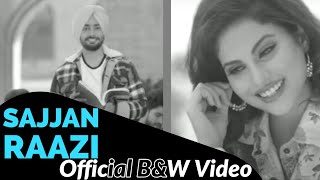 Sajjan Raazi : Official B&W Video | Satinder Sartaaj | Jatinder Shah | Latest Punjabi Songs 2020