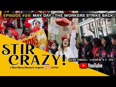 Stir Crazy! Episode #26: The Workers Strike Back!