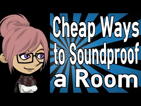 Cheap Ways to Soundproof a Room  YouTube