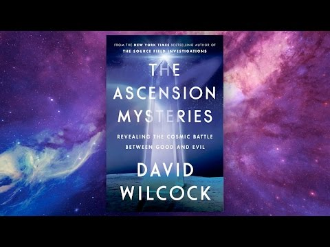 David Wilcock: The Ascension Mysteries | Cosmic Battle Betwe