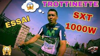 ESSAI DE LA TROTTINETTE SXT 1000W TURBO