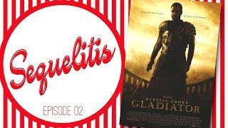 Sequelitis - Episode 02 - Gladiator