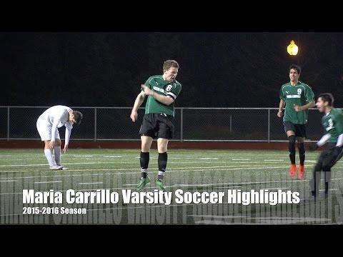 Maria Carrillo Varsity Soccer Highlights 2015 16 Season