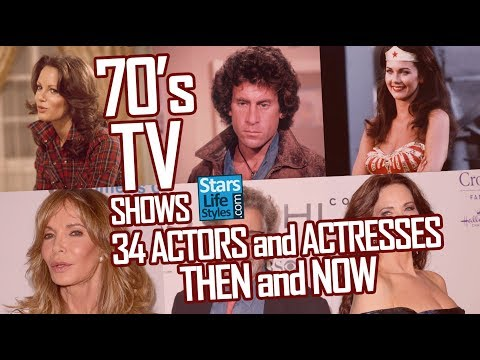70's TV s : 34 Actors And Actresses Nowadays  Stars Then And Now