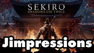 Sekiro: Shadows Die Twice - I Don't Like Sekiro And That's Okay! (Jimpressions) (Video Game Video Review)