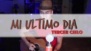 Mi ultimo dia - Tercer Cielo  Cover Ricky Herrera