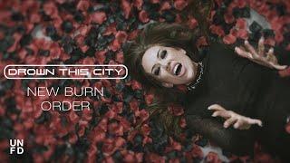 Смотреть клип Drown This City - New Burn Order