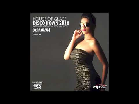 House of Glass - Disco Down 2k18 (Socievole & Adalwolf Bootleg Remix)