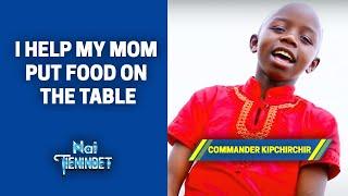 I Help My Mom Put Food On The Table - Commander Kipchirchir
