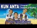 KUN ANTA Versi Anak Kecil Trio Brothers Cover of Humood AlKhudher Indonesia