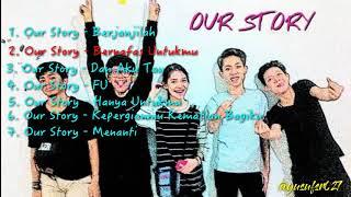 Our story full album tanpa iklan -